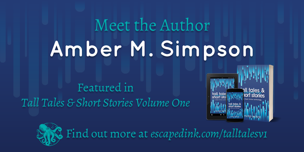 Meet Tall Tales & Short Stories Volume One Author: Amber M. Simpson