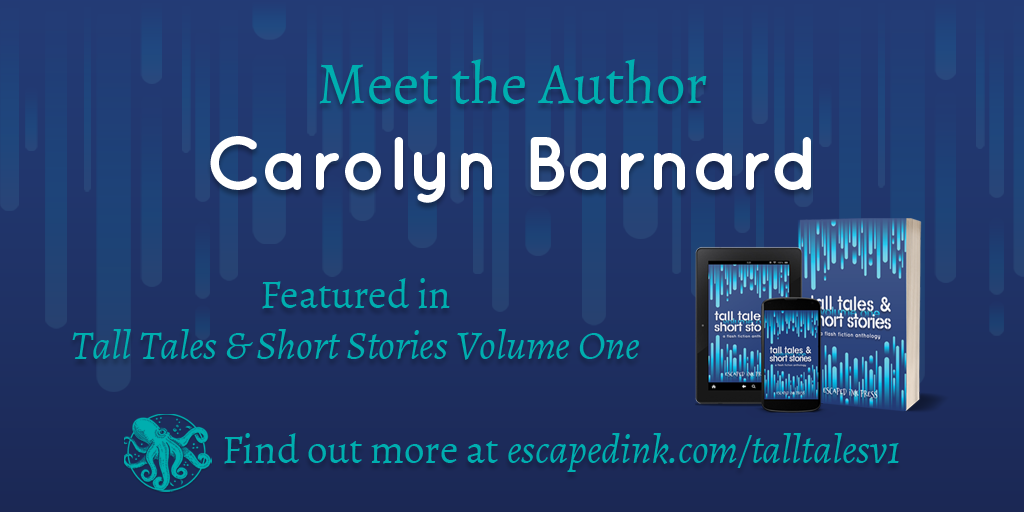 Meet Tall Tales & Short Stories Volume One Author: Carolyn Barnard