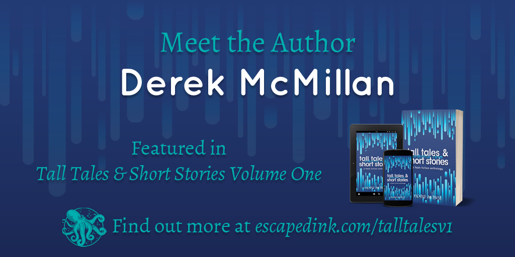 Meet Tall Tales & Short Stories Volume One Author: Derek McMillan