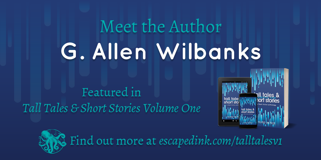 Meet Tall Tales & Short Stories Volume One Author: G. Allen Wilbanks
