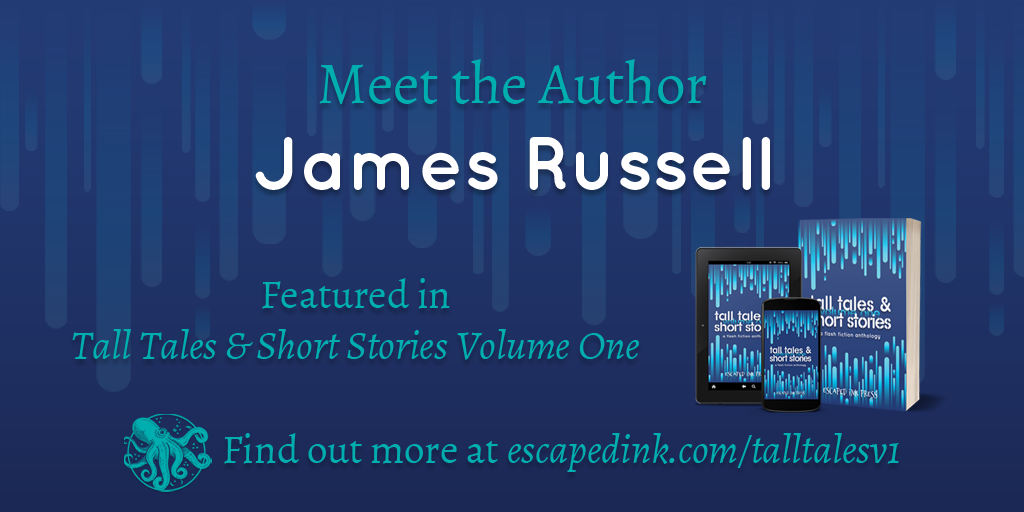 Meet Tall Tales & Short Stories Volume One Author: James Russell