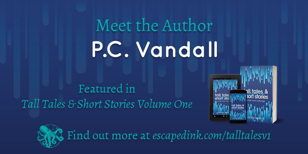 Meet Tall Tales & Short Stories Volume One Author: P.C. Vandall