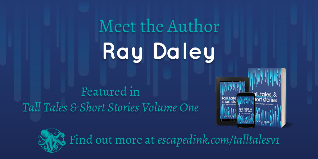 Meet Tall Tales & Short Stories Volume One Author: Ray Daley