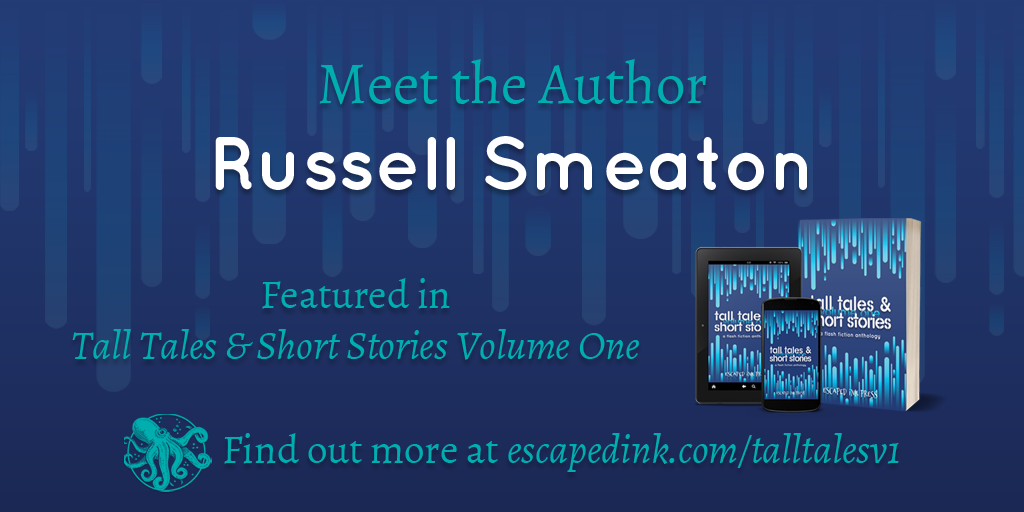 Meet Tall Tales & Short Stories Volume One Author: Russell Smeaton
