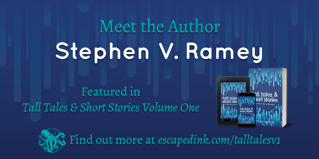 Meet Tall Tales & Short Stories Volume One Author: Stephen V. Ramey
