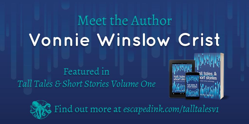 Meet Tall Tales & Short Stories Volume One Author: Vonnie Winslow Crist